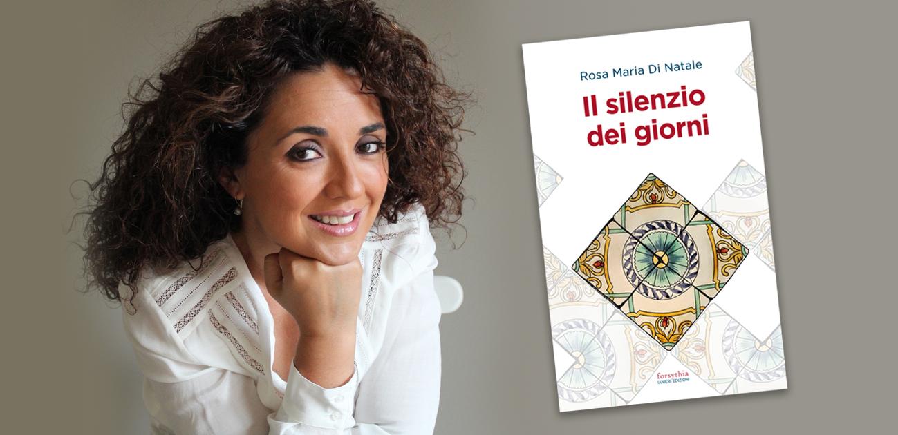 """Rosa Maria Di Natale presenta """"Il silenzio dei giorni"""", Ianieri edizioni"""