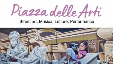Piazza delle Arti – Street art, Musica, Letture, Performance